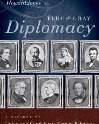 blue-and-gray-diplomacy-a-history-of-union-and-confederate-foreign-relations